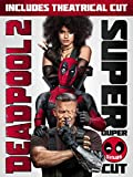 #3: Deadpool 2 Plus Super Duper Cut (Unrated)
