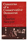 Concerns of a Conservative Democrat, Charles Sawyer, 0809303108