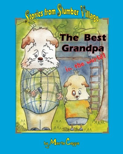 Read Online The Best Grandpa in the World: Stories from Slumber Village - Story 1 PDF