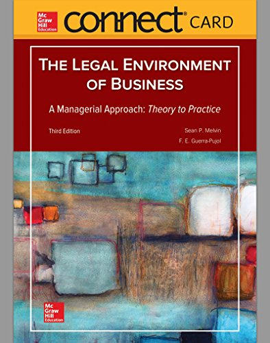Connect Access Card for Legal Environment of Business, A Managerial Approach: Theory to Practice (Legal Environment Of Business Melvin 3rd Edition)
