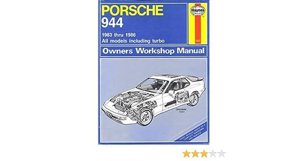 Porsche 944 Owners Workshop Manual: All Porsche 944 Models, Including Turbo 1983 Through 1986: Larry Warren, Chaun Muir, John Harold Haynes: 9781850100270: ...