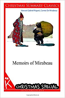 Memoirs of Mirabeau [Christmas Summary Classics]