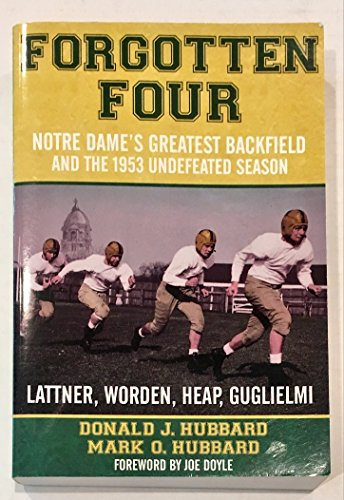FORGOTTEN FOUR: Notre Dame's Greatest Backfield and the Undefeated 1953 Season