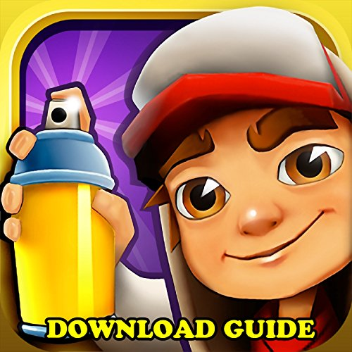 SUBWAY SURFERS GAME: HOW TO DOWNLOAD FOR ANDROID, PC, IOS, KINDLE + TIPS cover