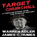 Target Churchill Audiobook by Warren Adler, James Humes Narrated by Nick Howden-Steenstra