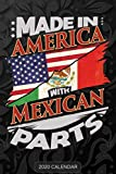 Made In America With Mexican Parts: Mexican 2020 Calender Gift For Mexican With there Heritage And Roots From Mexico