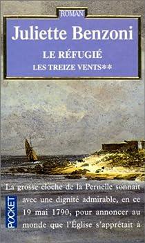 Les Treize vents, Tome 2 : Le réfugié par Benzoni