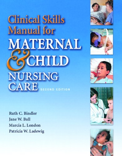 Clinical Skills Manual for Maternal & Child Nursing Care (2nd Edition)