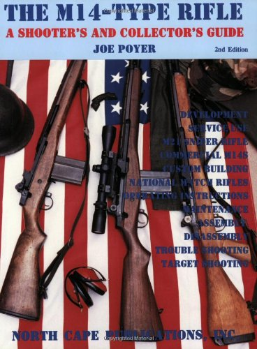 The M14-Type Rifles: A Shooter's and Collector's Guide, 2nd Edition pdf