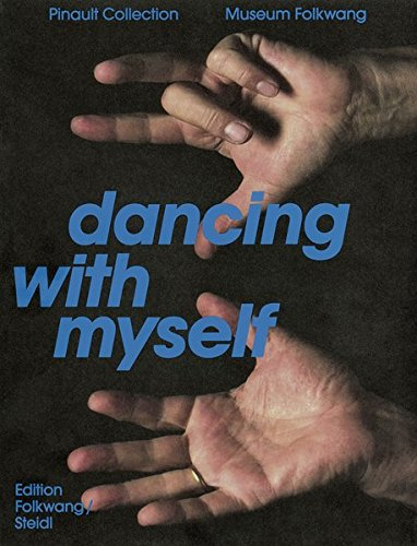 Dancing with Myself: Self-Portrait and Self-Invention Works from the Pinault Collection PDF