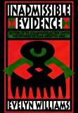 Inadmissible Evidence : The Story of the African-American Trial Lawyer Who Defended the Black Liberation Army, Williams, Evelyn, 1556521847