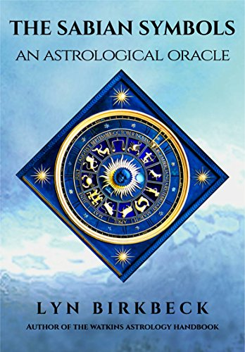 The Sabian Symbols The Astrological Oracle Kindle Edition By Lyn