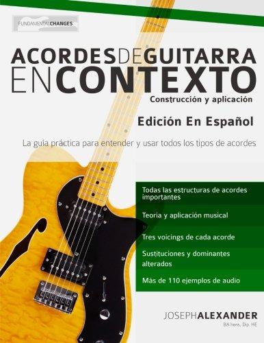 Acordes de guitarra en contexto: Construccion y aplicacion (Spanish Edition) [Mr Joseph Alexander] (Tapa Blanda)