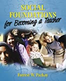 Social Foundations for Becoming a Teacher 1st Edition