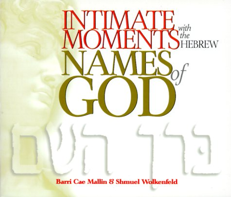 Intimate Moments with the Hebrew Names of God (Intimate Moments With The Hebrew Names Of God)