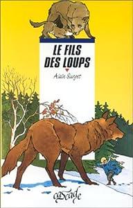 """Afficher """"Le Fils des loups"""""""