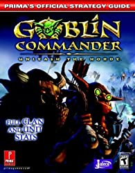 Goblin Commander: Unleash the Horde: Prima's Official Strategy Guide
