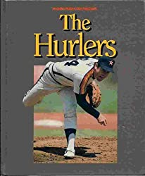Hurlers: Pitching Power and Precision (World of Baseball)
