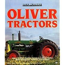 Oliver Tractors: History Of Oliver,Hart-Parr, Cockshutt & Cletrac Tractors