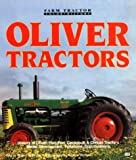 Oliver Tractors: Oliver, Hart-Parr and Cockchutt (Motorbooks International Farm Tractor Color History)
