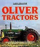 Oliver Tractors/History of Oliver, Hart-Parr, Cockshutt & Cletrac Tractors Model Development, Variations, Specifications (Motorbooks International Fa)