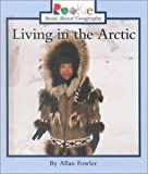 Living in the Arctic, Allan Fowler, 0516215612