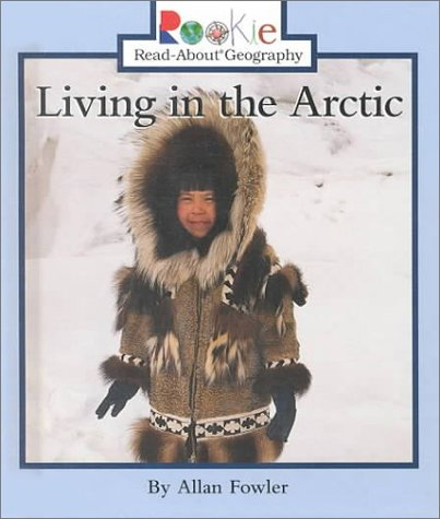Living in the Arctic (Rookie Read-About Geography) PDF