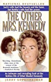 The Other Mrs. Kennedy : An Intimate and Revealing Look at the Hidden Life of Ethel Skakel Kennedy