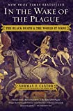In the Wake of the Plague: The Black Death and the World It Made