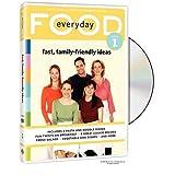 Everyday Food, Vol. 1: Fast Family-Friendly Ideas