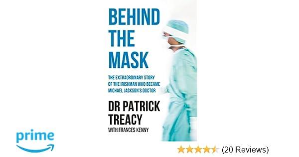 Behind the Mask: Patrick Treacy: 9781910742044: Amazon com: Books