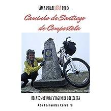 Caminho de  Santiago de Compostela: Relatos de uma viagem de bicicleta. (Uma pedalADA pela(o) ... Livro 2) (Portuguese Edition)