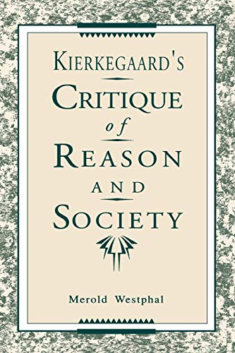 Kierkegaard's Critique of Reason and Society