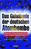 Das Geheimnis der deutschen Atombombe - Gewannen Hitlers Wissenschaftler den nuklearen Wettlauf doch?. Die Geheimprojekte bei Innsbruck, im Raum Jonastal bei Arnstadt und in Prag