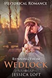 Running From Wedlock:  HISTORICAL ROMANCE by  Jessica Loft in stock, buy online here