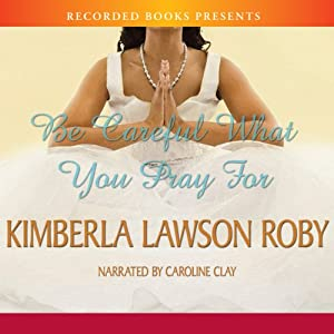 Be Careful What You Pray For Audiobook