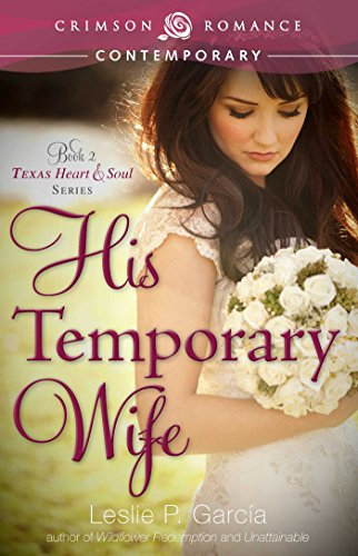 His Temporary Wife: Book 2: Texas—Heart and Soul Series (Texas - Heart and Soul)