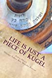 img - for Life is Just a Piece of Kugel: From Delaware to Everywhere, One Man's Spirtual Journey book / textbook / text book