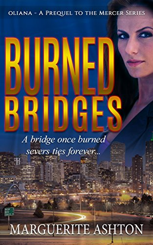 Burned bridges prequel to the oliana mercer series kindle edition burned bridges prequel to the oliana mercer series by ashton marguerite fandeluxe Image collections
