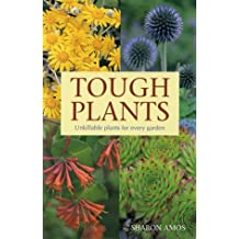 Tough Plants: Unkillable Plants for Every Garden