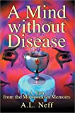 Mind Without Disease:A Yarn from the Moonweaver Memoirs, Adam L. D'Amato-Neff, 0595655238