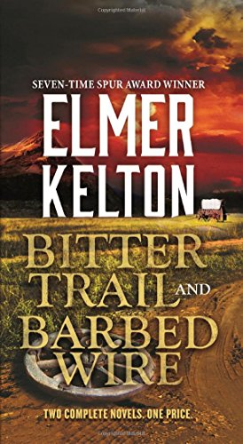 Bitter Trail and Barbed Wire: Two Complete Novels