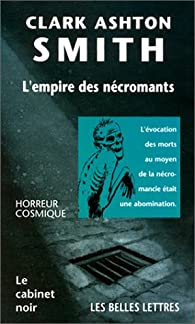 L'Empire des nécromants par Clark Ashton Smith