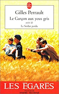 Le Garçon aux yeux gris, suivi de 'Le Soldat perdu' par Gilles Perrault