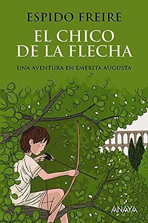 El chico de la flecha (LITERATURA JUVENIL (a partir de 12 años ...