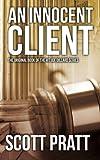 An Innocent Client, Scott Pratt, 1480030473