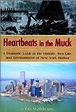 Heartbeats in the Muck, John Waldman, 1558217207