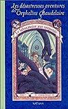 Les Désastreuses aventures des orphelins Baudelaire, tome 2 : Le Laboratoire aux serpents