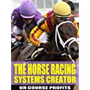 The horse racing systems creator step by step how to create winning the horse racing systems creator step by step how to create winning horse racing systems publicscrutiny Gallery