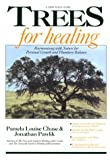 Trees for Healing, Pamela L. Chase and Jonathan Pawlik, 0878771573